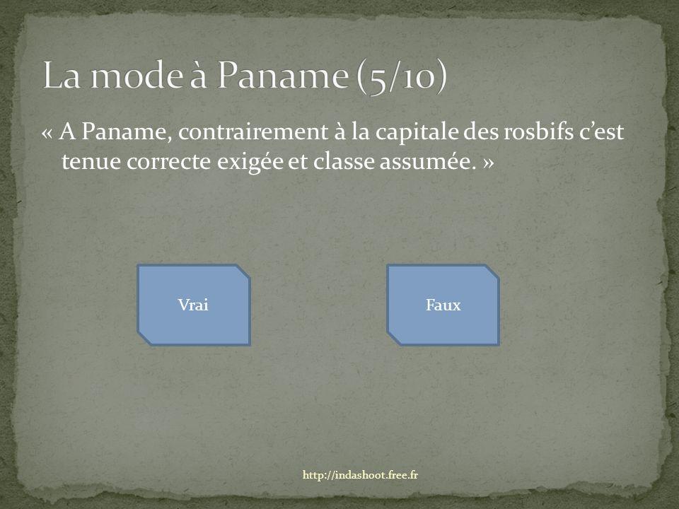 « A Paname, contrairement à la capitale des rosbifs cest tenue correcte exigée et classe assumée.