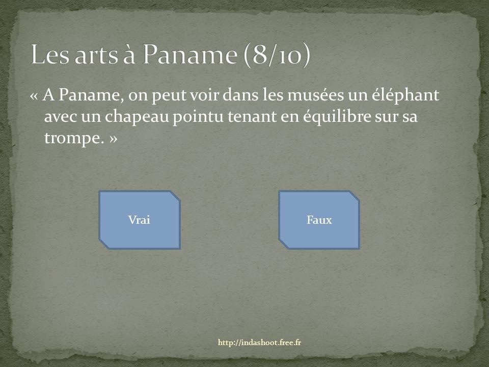 « A Paname, on peut voir dans les musées un éléphant avec un chapeau pointu tenant en équilibre sur sa trompe.