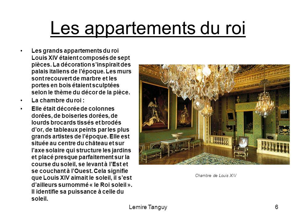 6 Les appartements du roi Les grands appartements du roi Louis XIV étaient composés de sept pièces. La décoration sinspirait des palais italiens de lé
