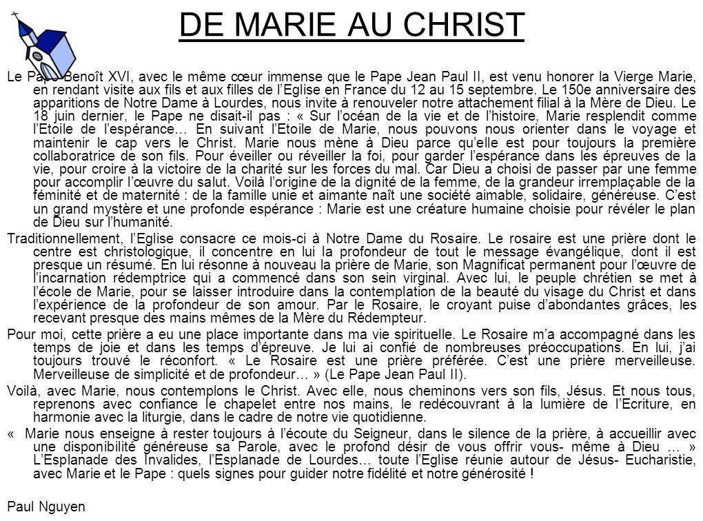 DE MARIE AU CHRIST Le Pape Benoît XVI, avec le même cœur immense que le Pape Jean Paul II, est venu honorer la Vierge Marie, en rendant visite aux fil