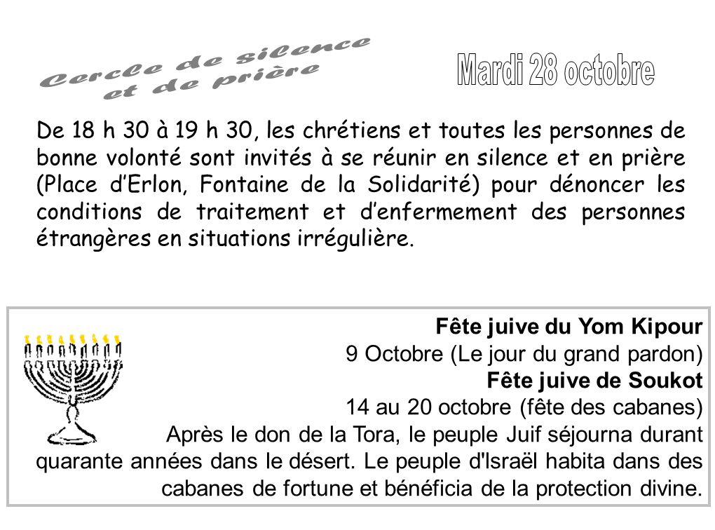 De 18 h 30 à 19 h 30, les chrétiens et toutes les personnes de bonne volonté sont invités à se réunir en silence et en prière (Place dErlon, Fontaine