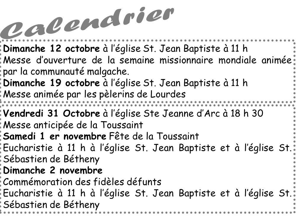 Dimanche 12 octobre à léglise St. Jean Baptiste à 11 h Messe douverture de la semaine missionnaire mondiale animée par la communauté malgache. Dimanch
