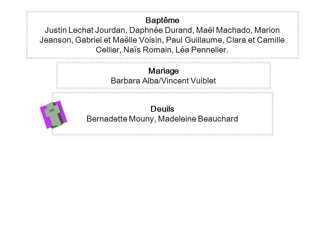 Deuils Bernadette Mouny, Madeleine Beauchard Baptême Justin Lechat Jourdan, Daphnée Durand, Maël Machado, Marion Jeanson, Gabriel et Maëlle Voisin, Pa