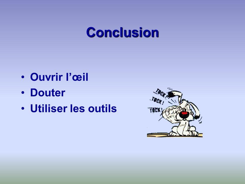Conclusion Ouvrir lœil Douter Utiliser les outils