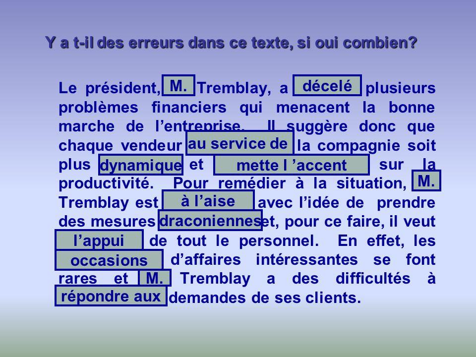 Y a t-il des erreurs dans ce texte, si oui combien? Le président, Mr Tremblay, a identifié plusieurs problèmes financiers qui menacent la bonne marche
