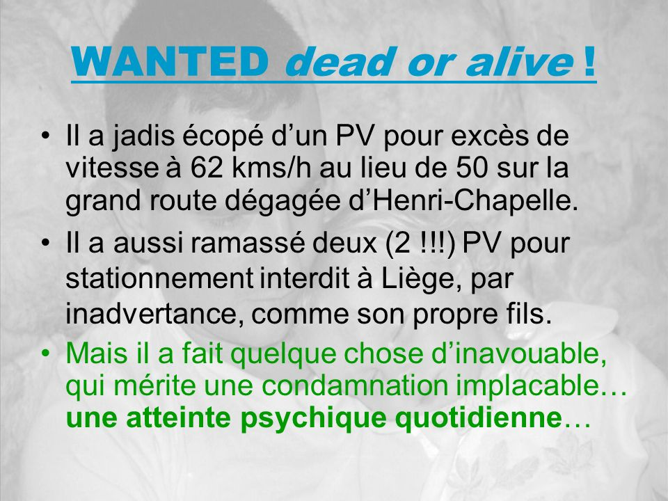 WANTED dead or alive .