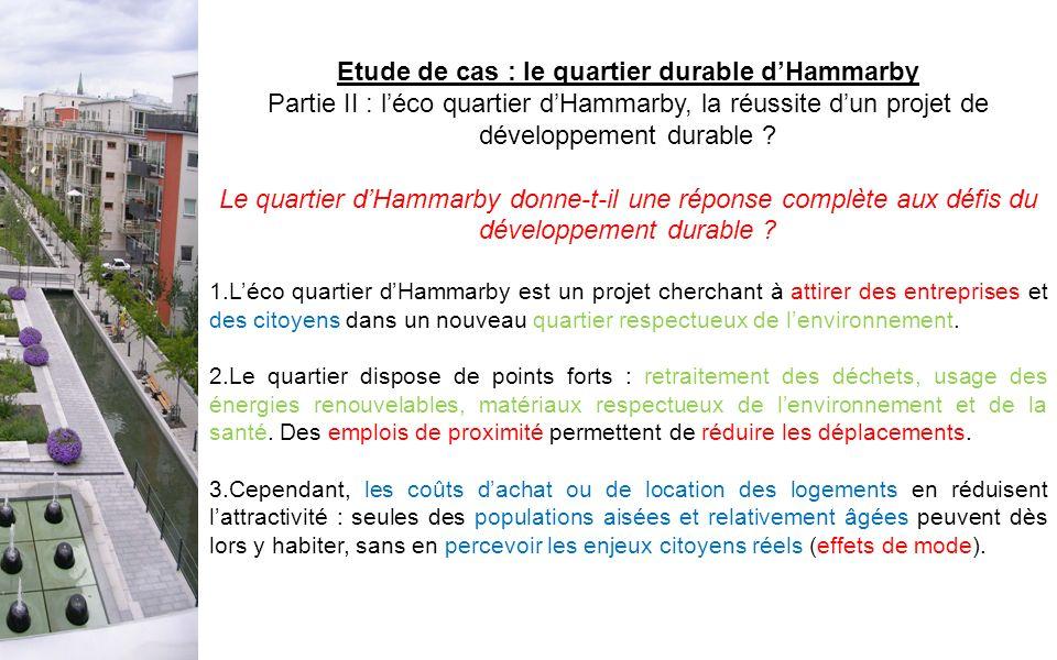 Etude de cas : le quartier durable dHammarby Partie II : léco quartier dHammarby, la réussite dun projet de développement durable ? Le quartier dHamma