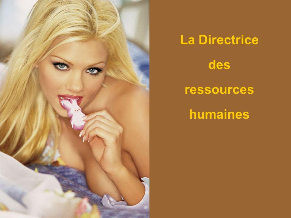 La Directrice des ressources humaines