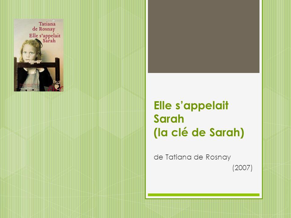 Elle sappelait Sarah (la clé de Sarah) de Tatiana de Rosnay (2007)