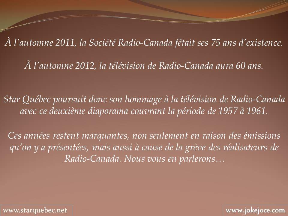 Ces années restent marquantes, non seulement en raison des émissions quon y a présentées, mais aussi à cause de la grève des réalisateurs de Radio-Canada.