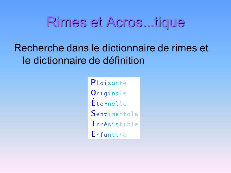 Rimes et Acros...tique Recherche dans le dictionnaire de rimes et le dictionnaire de définition