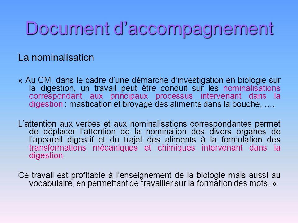 Document daccompagnement La nominalisation « Au CM, dans le cadre dune démarche dinvestigation en biologie sur la digestion, un travail peut être cond
