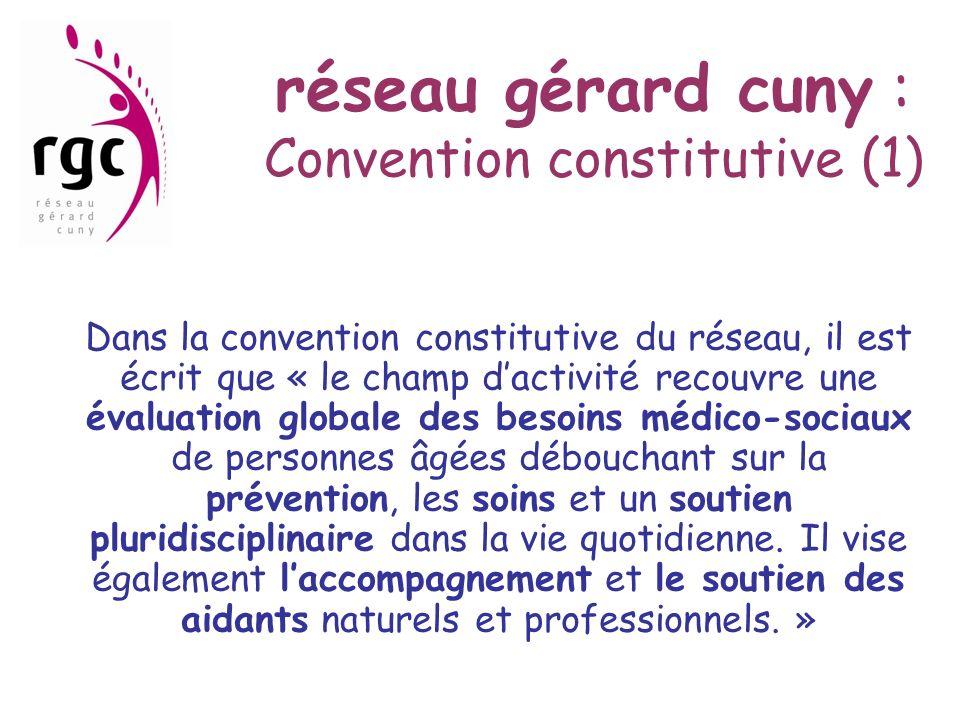 réseau gérard cuny : Convention constitutive (1) Dans la convention constitutive du réseau, il est écrit que « le champ dactivité recouvre une évaluat