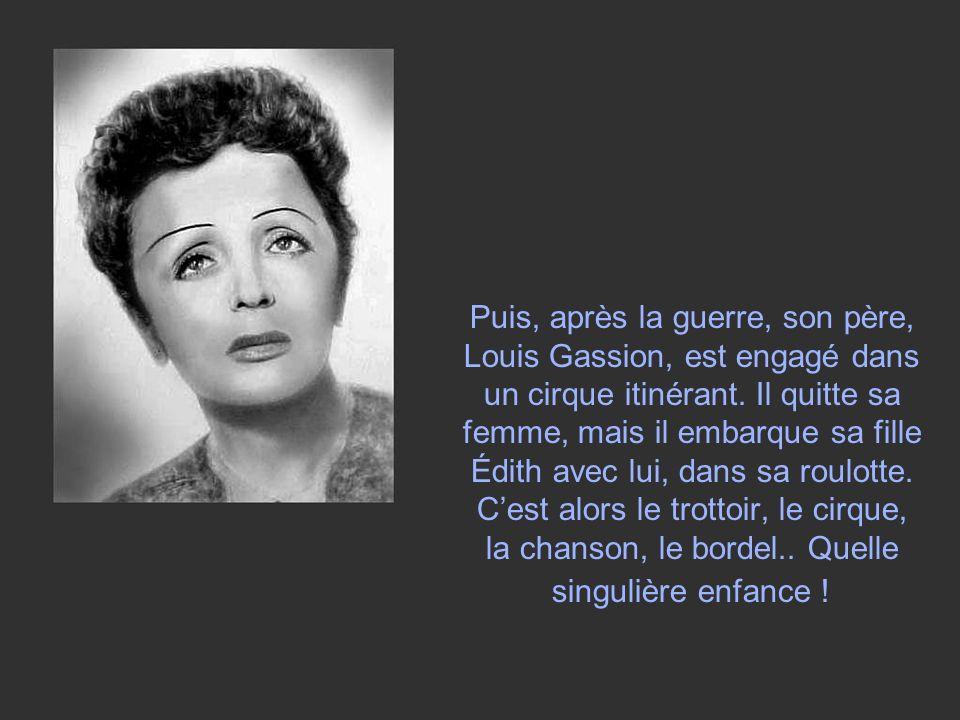 Puis, après la guerre, son père, Louis Gassion, est engagé dans un cirque itinérant.