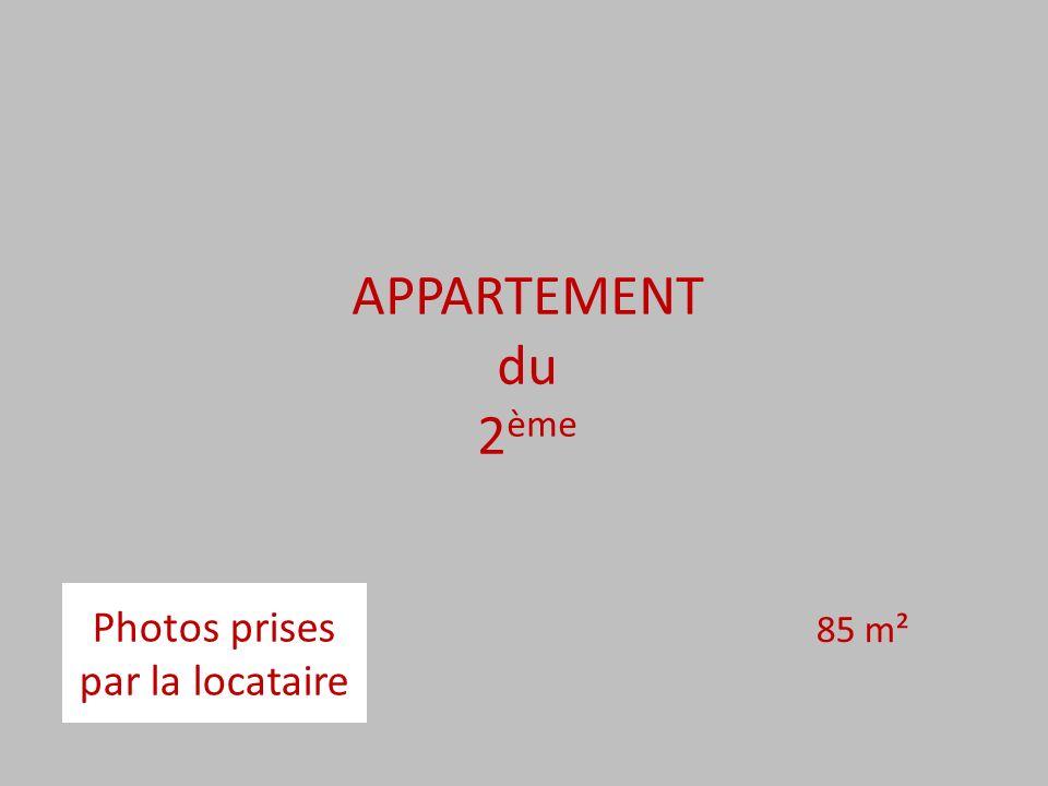 APPARTEMENT du 2 ème Photos prises par la locataire 85 m²