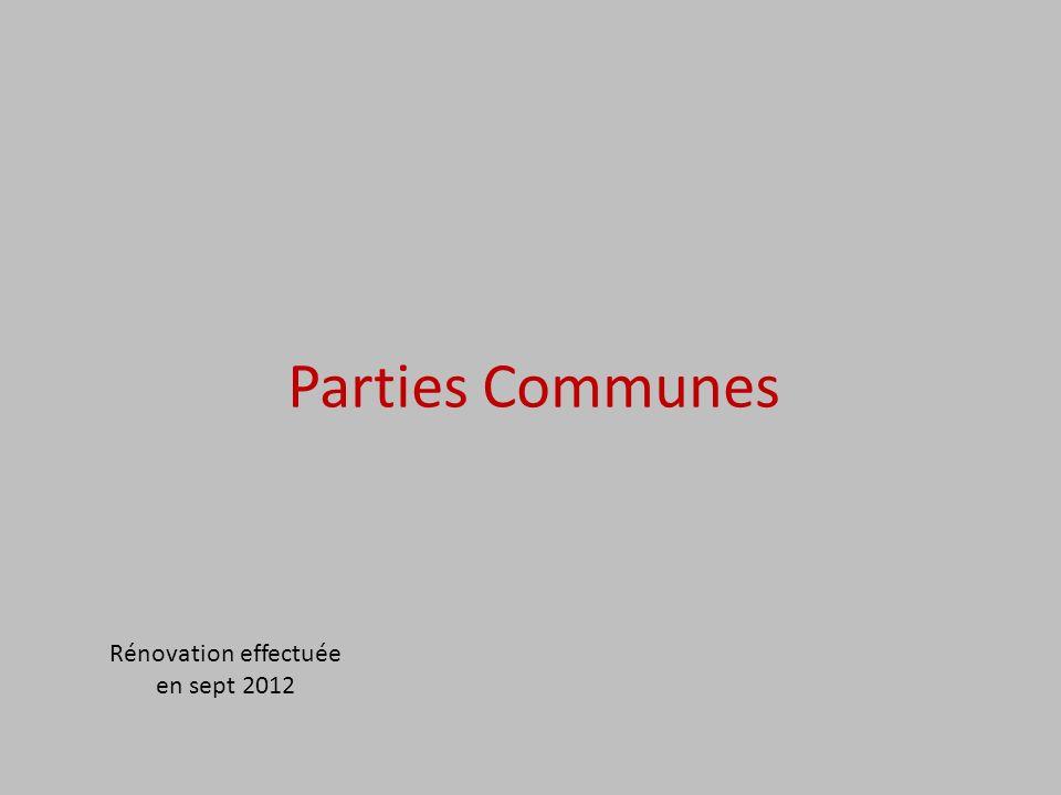Parties Communes Rénovation effectuée en sept 2012