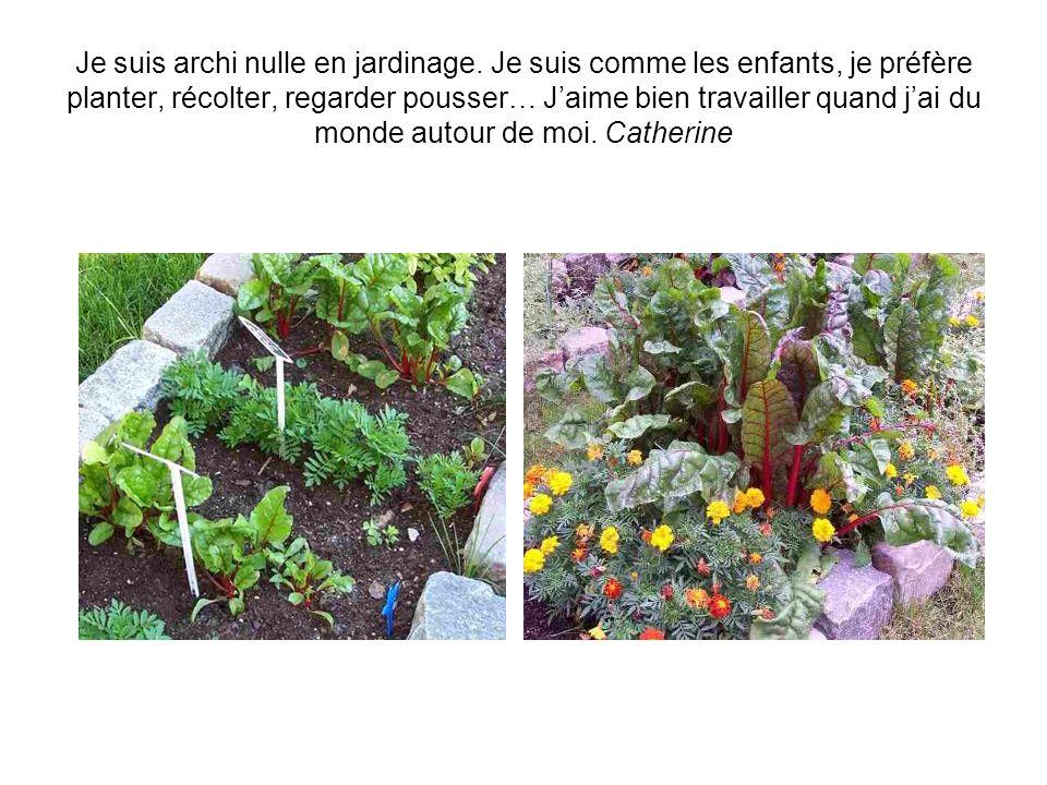 Je suis venu au jardin pour retrouver le goût des plaisirs denfants, le goût des fraises, des groseilles… et puis, je me suis passionné pour les plantes.
