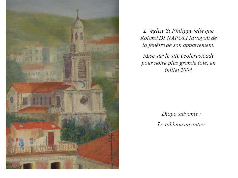 L église St Philippe telle que Roland DI NAPOLI la voyait de la fenêtre de son appartement. Mise sur le site ecolerusicade pour notre plus grande joie