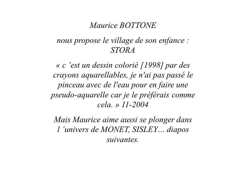 Maurice BOTTONE nous propose le village de son enfance : STORA « c est un dessin colorié [1998] par des crayons aquarellables, je n'ai pas passé le pi