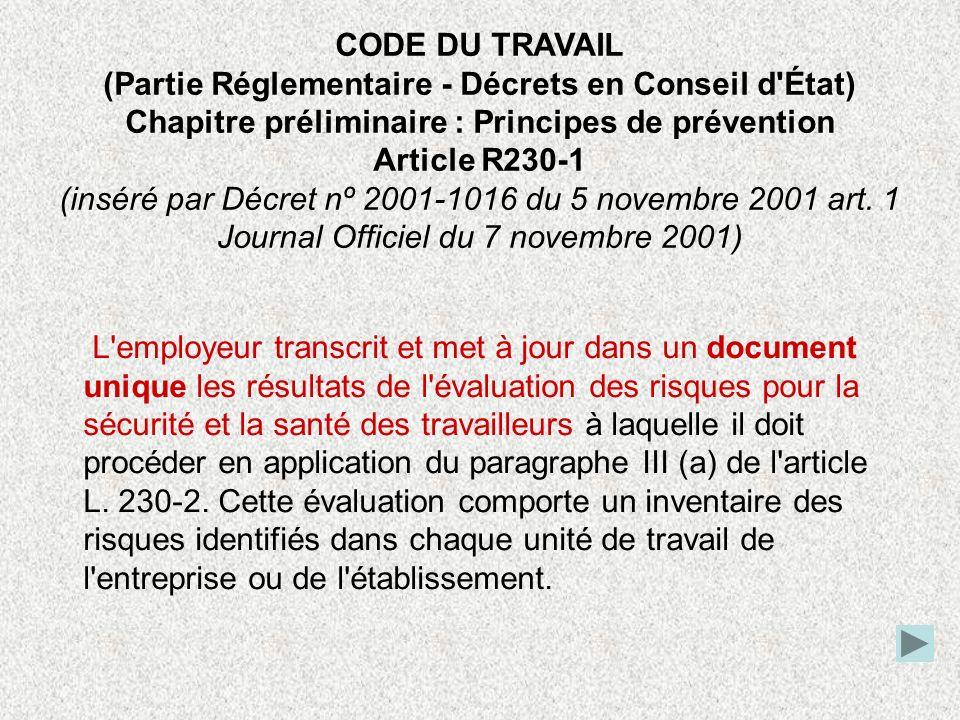CODE DU TRAVAIL (Partie Réglementaire - Décrets en Conseil d'État) Chapitre préliminaire : Principes de prévention Article R230-1 (inséré par Décret n