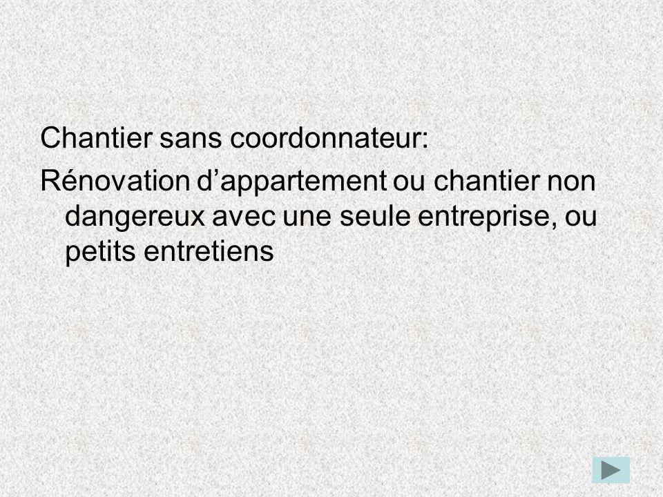 Chantier sans coordonnateur: Rénovation dappartement ou chantier non dangereux avec une seule entreprise, ou petits entretiens