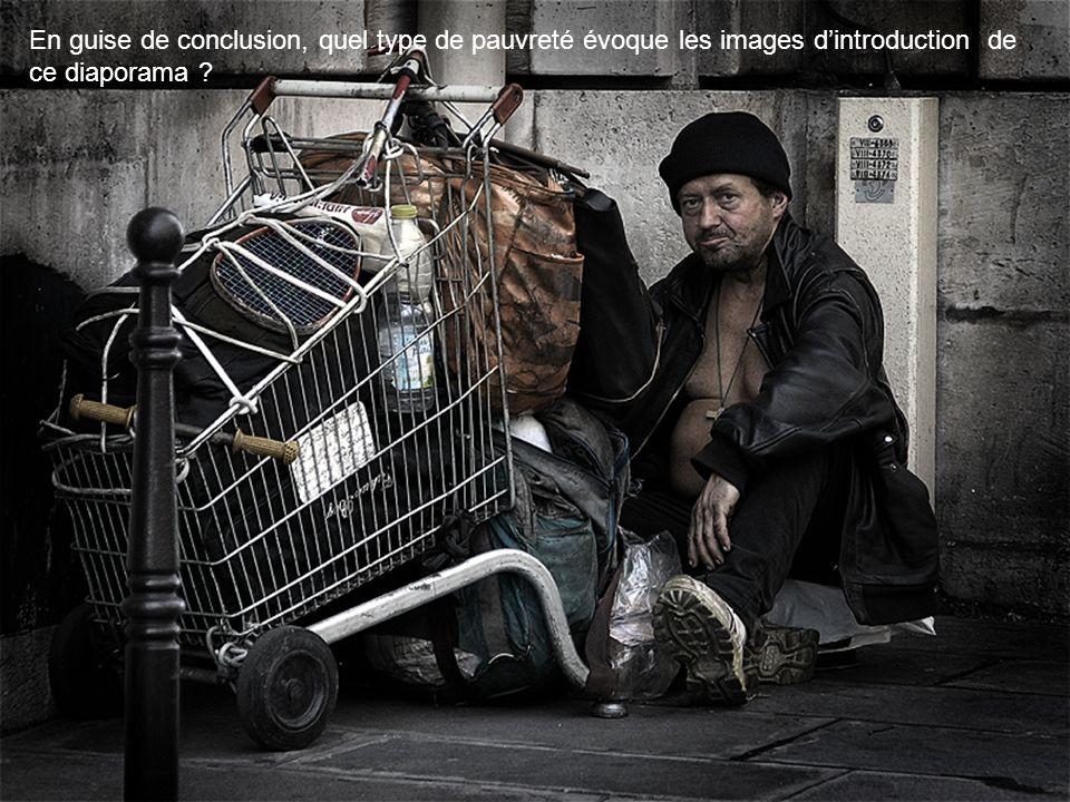 En guise de conclusion, quel type de pauvreté évoque les images dintroduction de ce diaporama ?