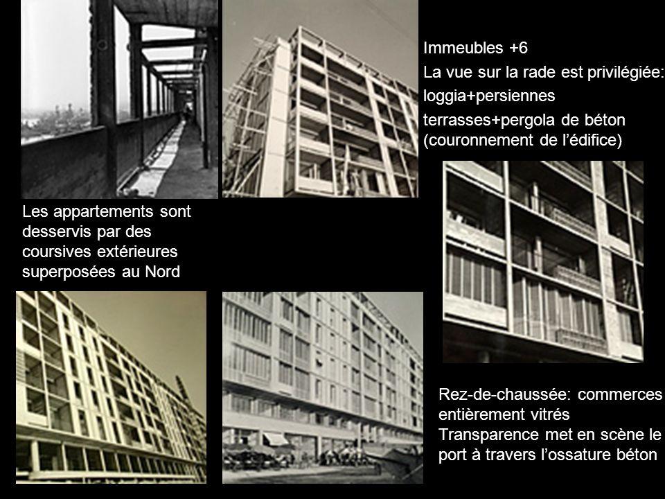 Immeubles +6 La vue sur la rade est privilégiée: loggia+persiennes terrasses+pergola de béton (couronnement de lédifice) Les appartements sont desserv