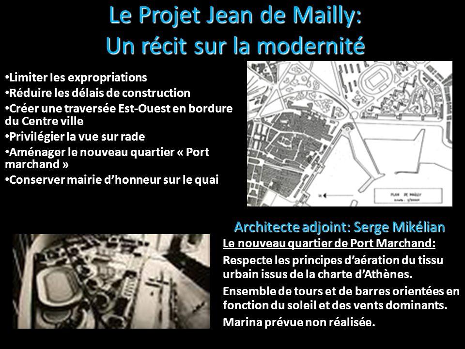 Le Projet Jean de Mailly: Un récit sur la modernité Limiter les expropriations Réduire les délais de construction Créer une traversée Est-Ouest en bor