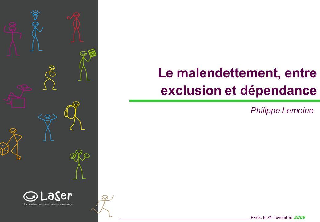 Le malendettement, entre exclusion et dépendance Paris, le 24 novembre 2009 Philippe Lemoine