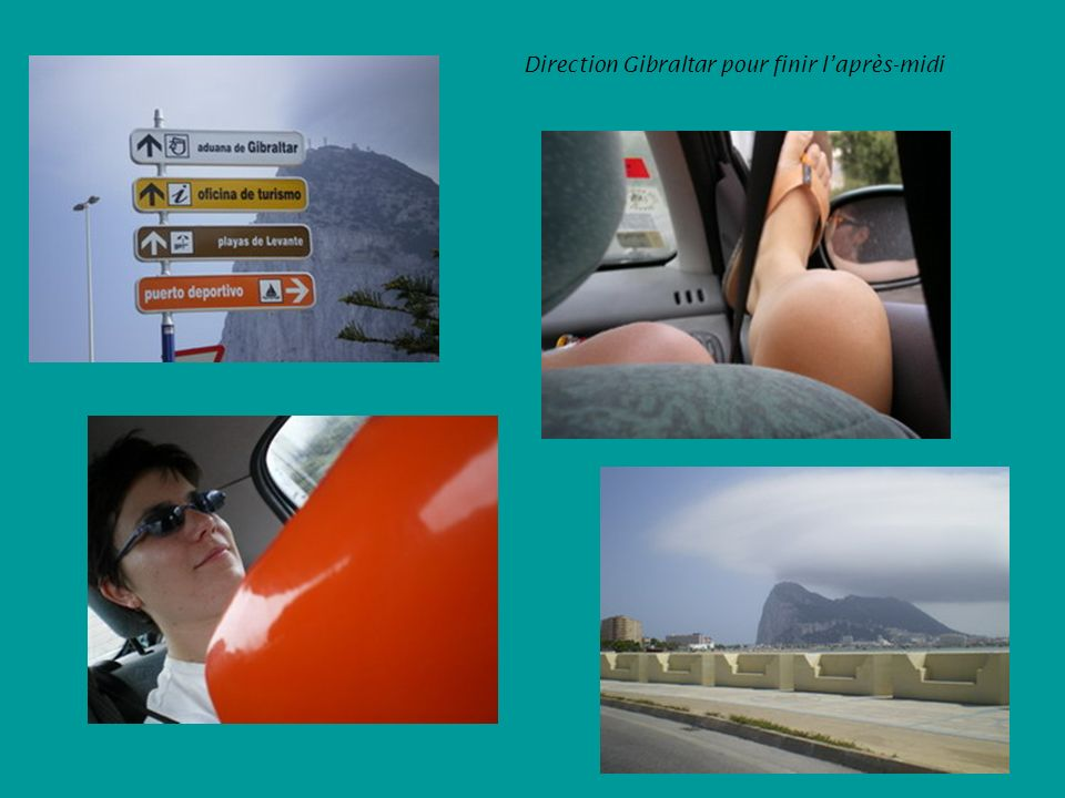 Direction Gibraltar pour finir laprès-midi
