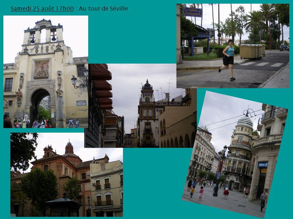 Samedi 25 août 17h00 : Au tour de Séville