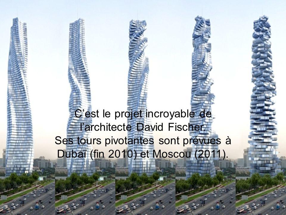 Cest le projet incroyable de larchitecte David Fischer.
