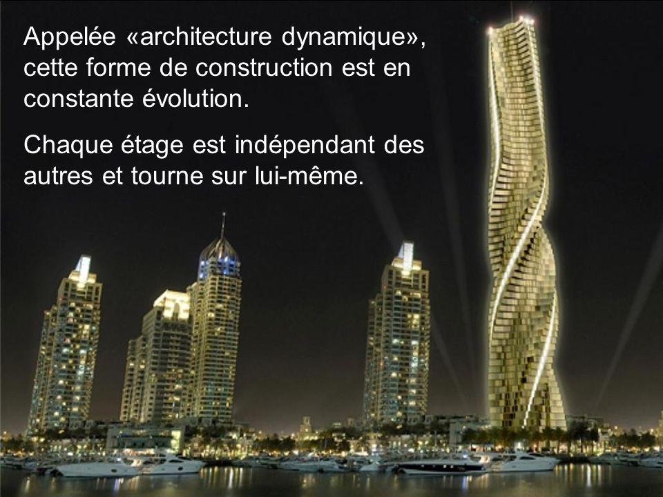 Appelée «architecture dynamique», cette forme de construction est en constante évolution.