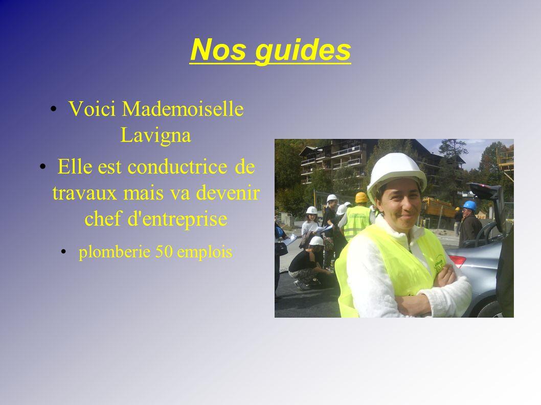 Nos guides Voici Mademoiselle Lavigna Elle est conductrice de travaux mais va devenir chef d'entreprise plomberie 50 emplois