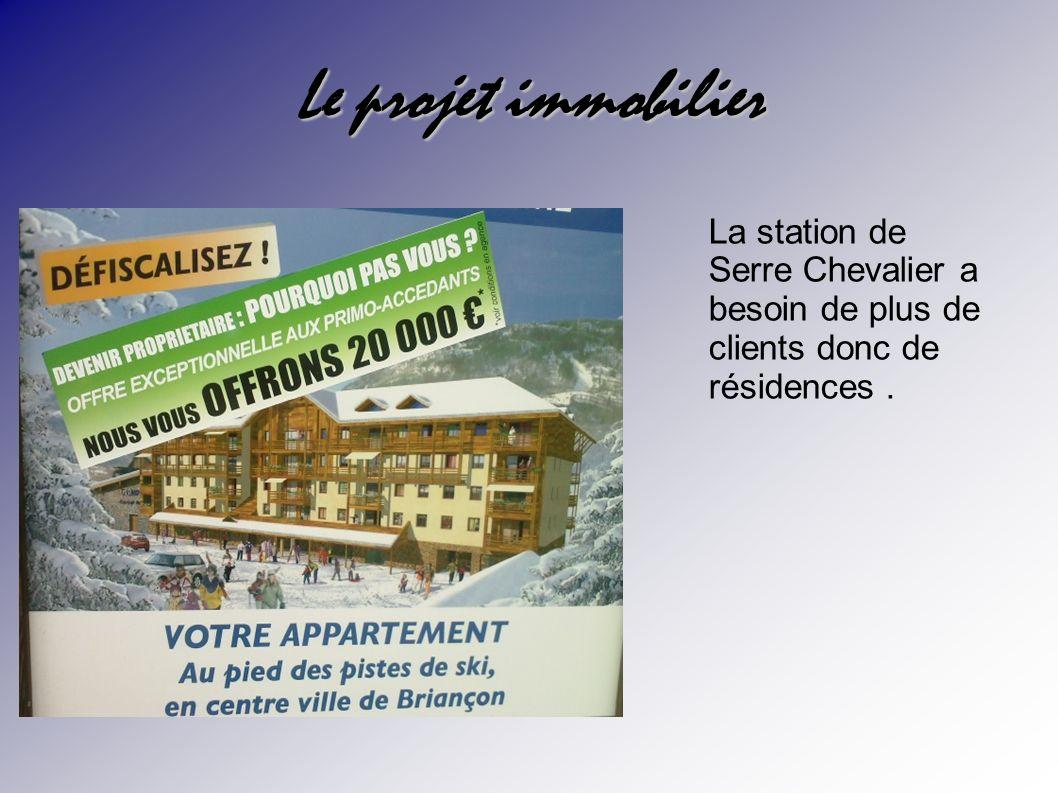Le projet immobilier La station de Serre Chevalier a besoin de plus de clients donc de résidences.