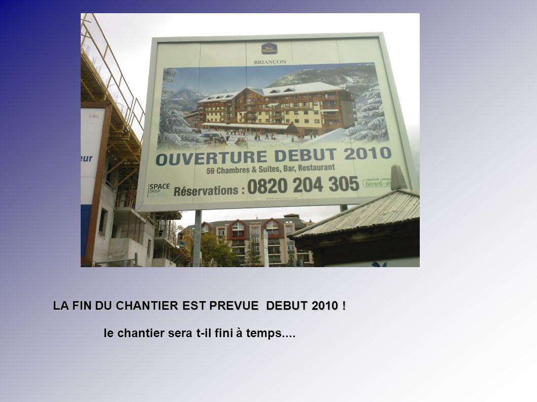 LA FIN DU CHANTIER EST PREVUE DEBUT 2010 .LA FIN DU CHANTIER EST PREVUE DEBUT 2010 .