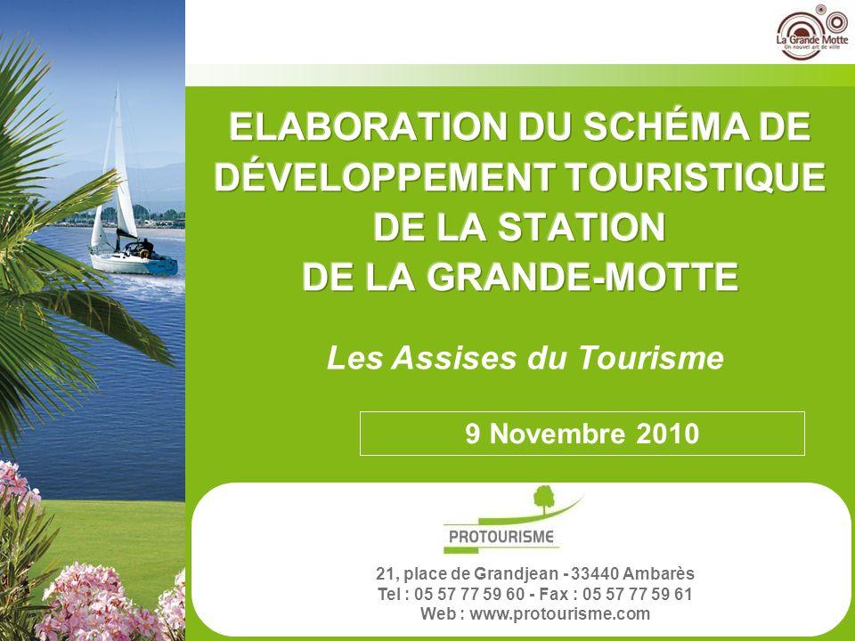 1 Élaboration du Schéma de Développement Touristique – La Grande Motte Novembre 2010 - 1 - LES FRANÇAIS ET LHOTELLERIE DE PLEIN AIR 21, place de Grand