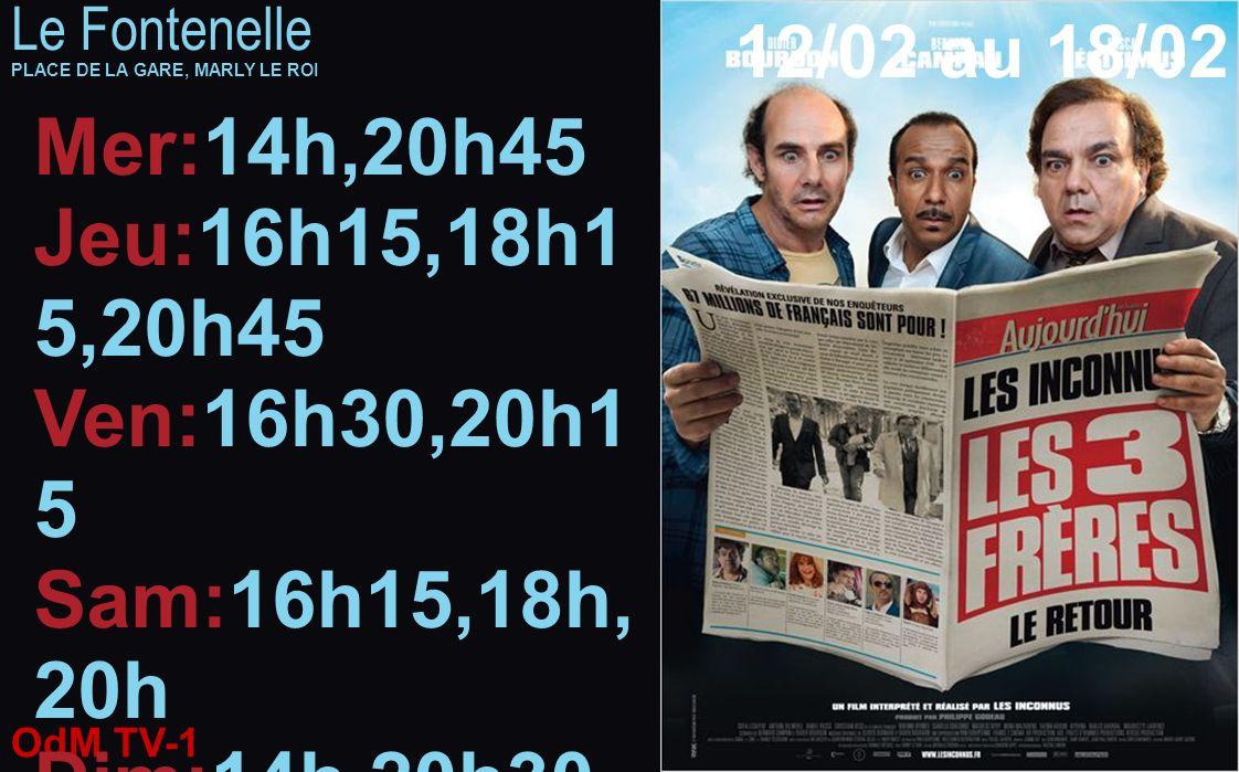 OdM TV-1 12/02/2014 Le Fontenelle PLACE DE LA GARE, MARLY LE ROI 12/02 au 18/02 Mer:14h,16h15, 20h30 Jeu:14h,20h30 Ven:14h,20h15, 22h20 Sam:14h,20h10,