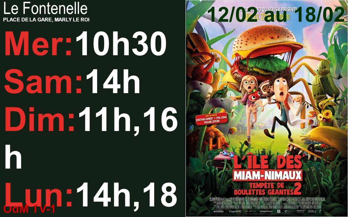 OdM TV-1 12/02/2014 Le Fontenelle PLACE DE LA GARE, MARLY LE ROI 12/02 au 18/02 10h 30 Mer,Lun:10h 30 11h Dim:11h 16h05 Mer: 16h05 16h Sam,Lun,Ma r: 1
