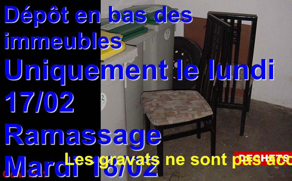 OdM TV-1 12/02/2014 DECHETS Dépôt en bas des immeubles Uniquement le lundi 17/02 Ramassage Mardi 18/02 Les gravats ne sont pas acceptés