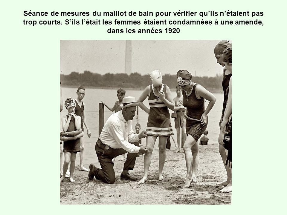 Séance de mesures du maillot de bain pour vérifier quils nétaient pas trop courts. Sils létait les femmes étaient condamnées à une amende, dans les an