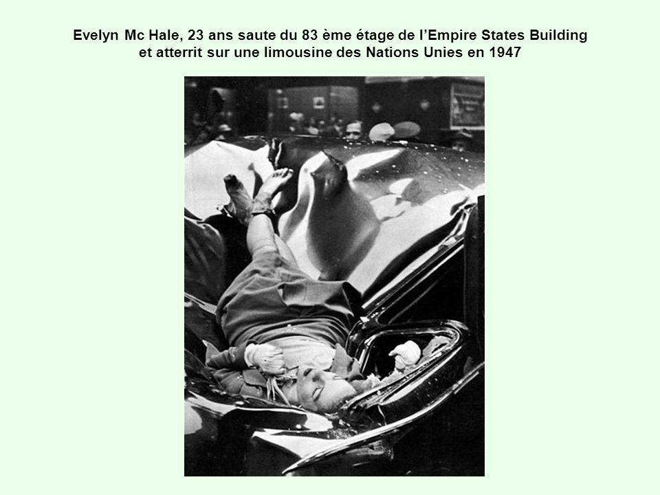 Evelyn Mc Hale, 23 ans saute du 83 ème étage de lEmpire States Building et atterrit sur une limousine des Nations Unies en 1947
