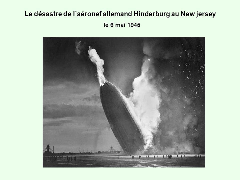 Le désastre de laéronef allemand Hinderburg au New jersey le 6 mai 1945