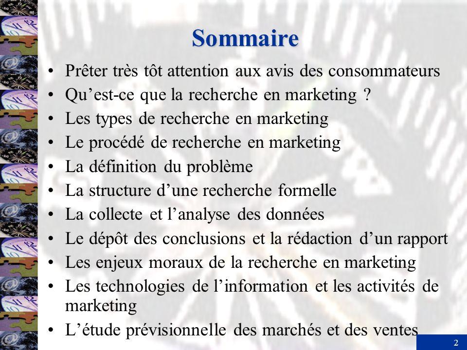 2 Sommaire Prêter très tôt attention aux avis des consommateurs Quest-ce que la recherche en marketing .