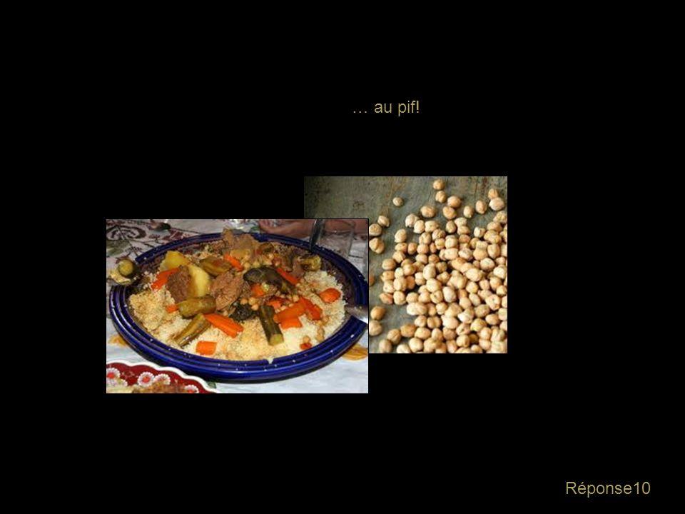 Question10 Dans la recette du couscous de mamie, quelle était la proportion de poix chiches ? - 1/4 - 1/8 - 1/2 - au pif