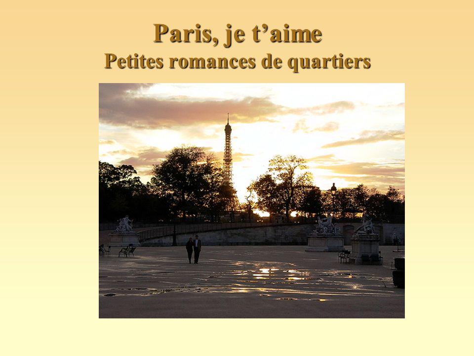 Paris, je taime Petites romances de quartiers