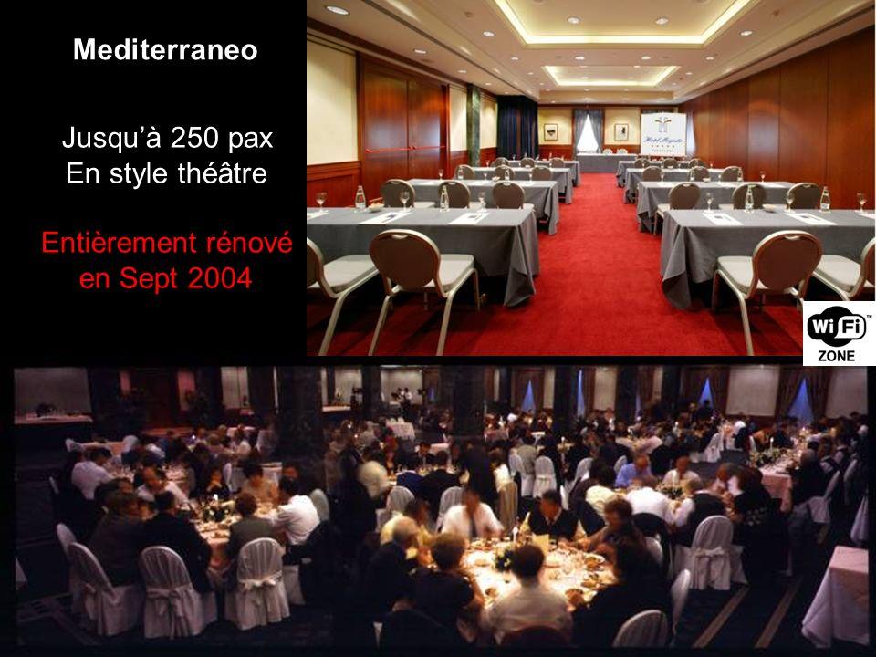 Jusquà 250 pax En style théâtre Entièrement rénové en Sept 2004 Mediterraneo