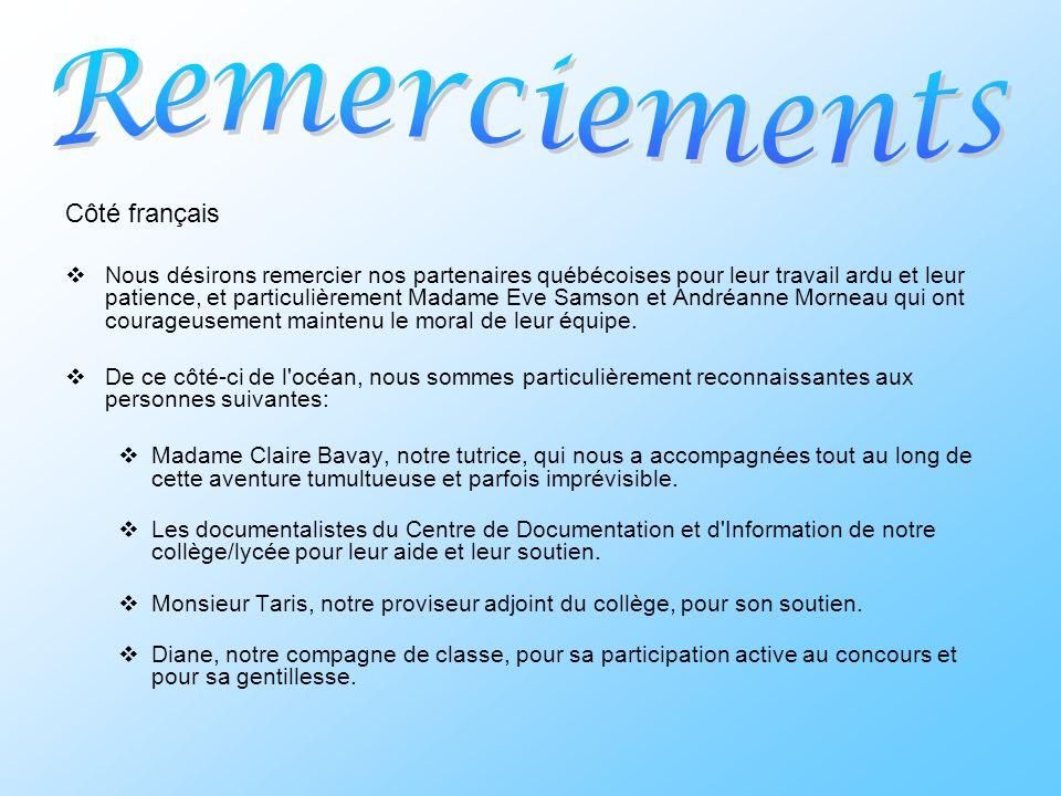 Côté français Nous désirons remercier nos partenaires québécoises pour leur travail ardu et leur patience, et particulièrement Madame Eve Samson et An