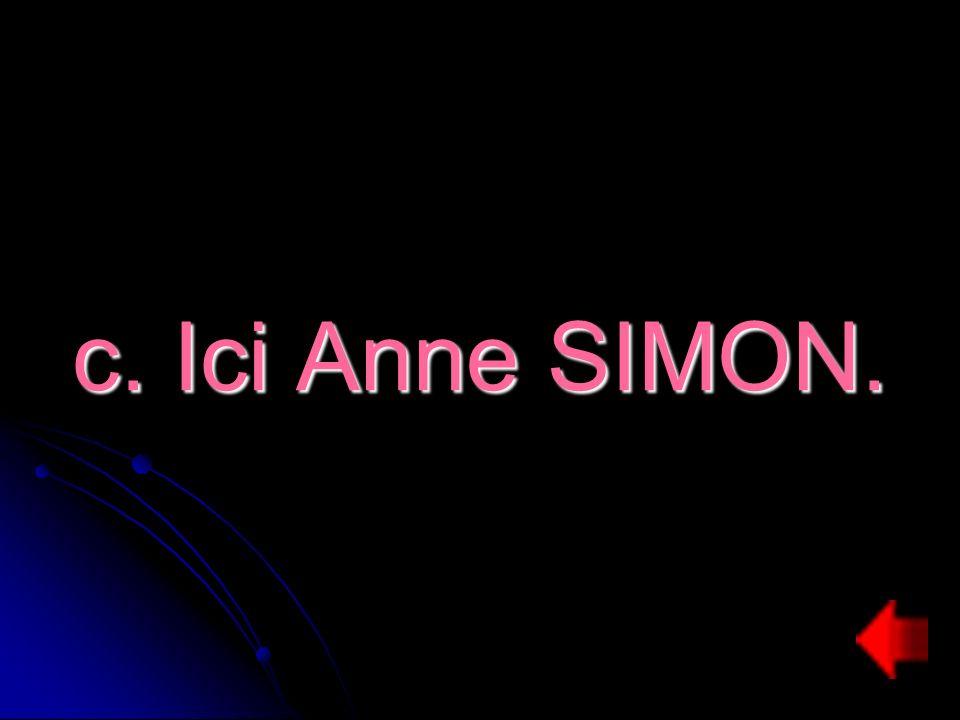 c. Ici Anne SIMON.