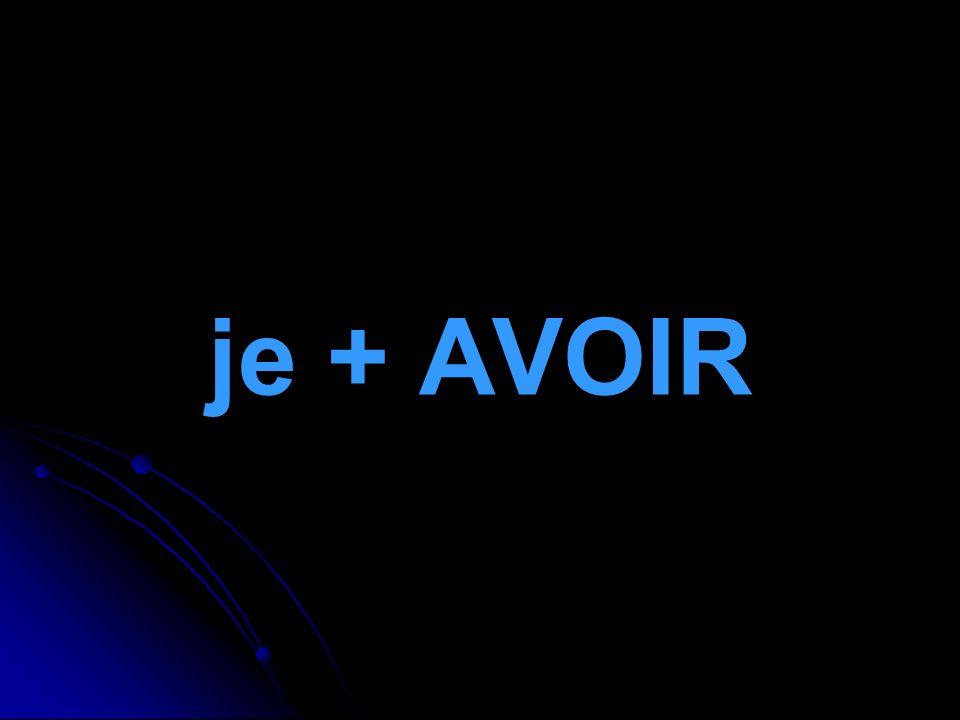 je + AVOIR